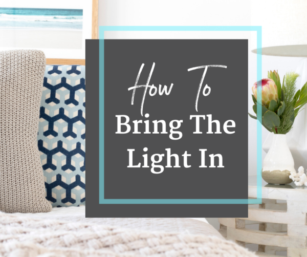 How To Bring The Light In