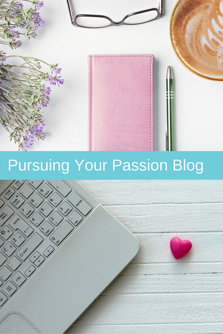 pursuing your passion blog