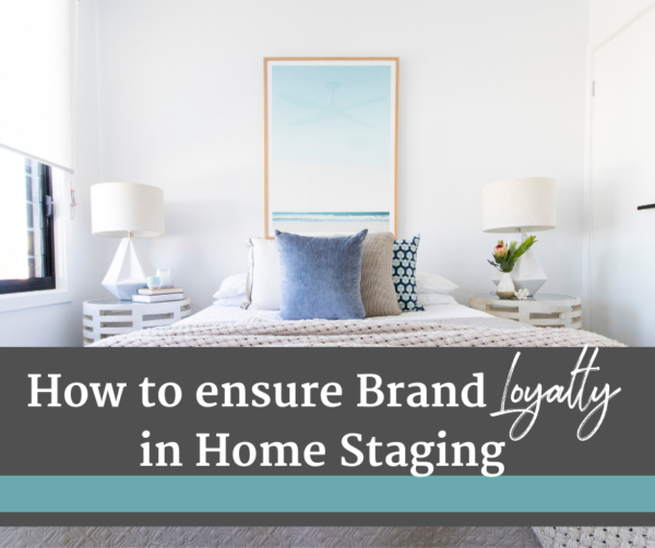 Brand Loyalty Home Staging