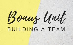 Bonus (new) Building a Team