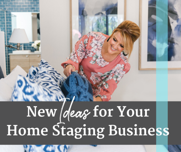 New Ideas for Home Staging Business